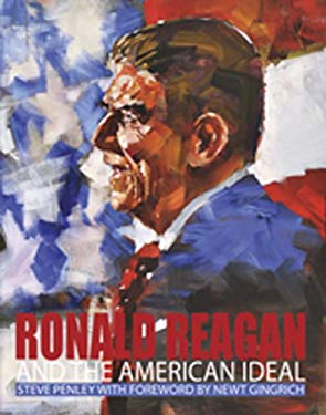 Ronald Reagan and the American Ideal 9781929619412
