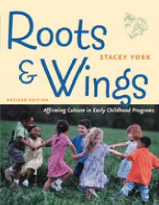 Roots & Wings: Affirming Culture in Early Childhood Programs 9781929610327