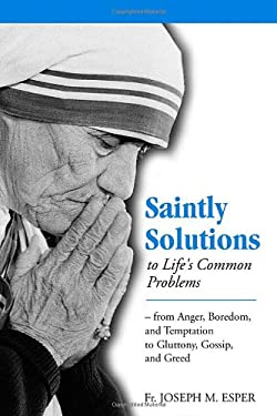 Saintly Solutions: To Life's Common Problems 9781928832379