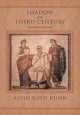 Shadow of the Third Century: A Revaluation of Christianity 9781926777238