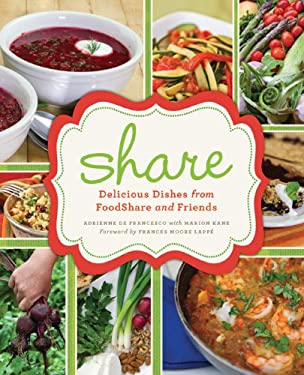 Share: Delicious Dishes from Foodshare and Friends 9781926662879