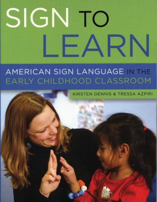 Sign to Learn: American Sign Language in the Early Childhood Classroom 9781929610693