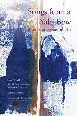 Songs from a Yahi Bow: A Series of Poems on Ishi 9781929355679