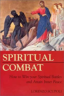 Spiritual Combat: How to Win Your Spiritual Battles and Attain Inner Peace 9781928832508
