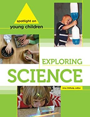 Spotlight on Young Children : Exploring Science