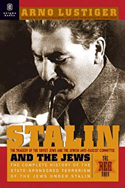 Stalin and the Jews: The Red Book; The Tragedy of the Jewish Anti-Fascist Committee and the Soviet Jews 9781929631100
