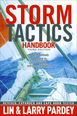 Storm Tactics Handbook: Modern Methods of Heaving-To for Survival in Extreme Conditions 9781929214471