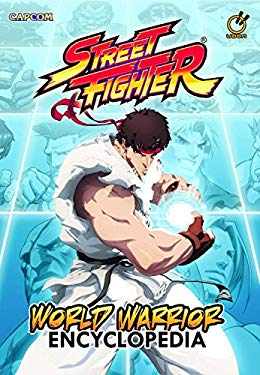 Street Fighter World Warrior Encyclopedia 9781926778013