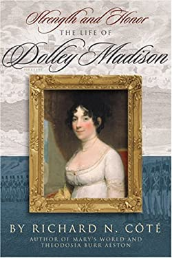 Strength and Honor: The Life of Dolley Madison 9781929175093