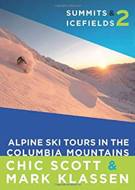 Summits & Icefields 2: Alpine Ski Tours in the Columbia Mountains 9781927330340