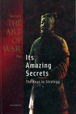 Sun Tzu's the Art of War Plus Its Amazing Secrets: The Keys to Strategy 9781929194285