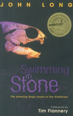 Swimming in Stone: The Amazing Gogo Fossils of the Kimberley 9781921064333