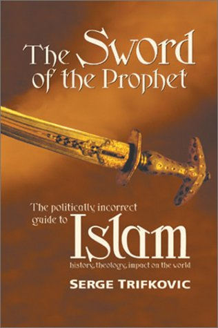 Sword of the Prophet: Politically Incorrect Guide to Islam 9781928653110