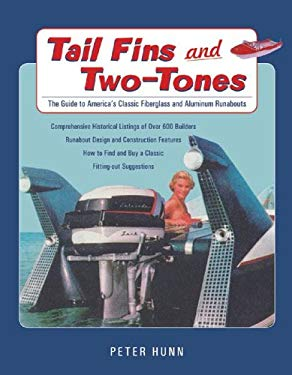 Tail Fins and Two-Tones: The Guide to America's Classic Fiberglass and Aluminum Runabouts 9781928862109