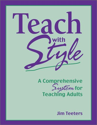 Teach with Style: A Comprehensive System for Teaching Adults 9781929610051
