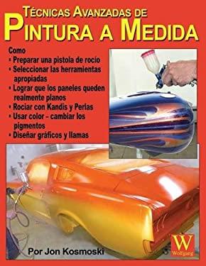Tecnicas Avanzadas de Pintura A Medida 9781929133277