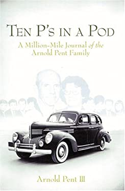 Ten P's in a Pod: The Million-Mile Journal of a Home School Family 9781929241897