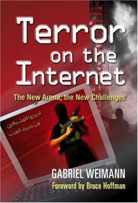 Terror on the Internet: The New Arena, the New Challenges 9781929223718