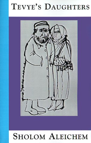 Tevye's Daughters: Collected Stories of Sholom Aleichem 9781929068036