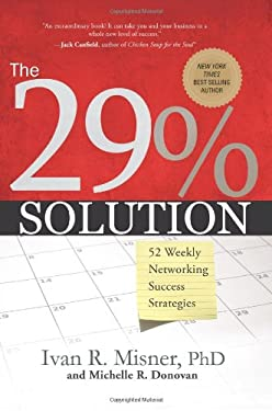 The 29% Solution: 52 Weekly Networking Success Strategies 9781929774548