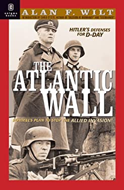 The Atlantic Wall: Hitler's Defenses for D-Day 1941-1944 9781929631193