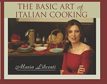 The Basic Art of Italian Cooking 9781928911005