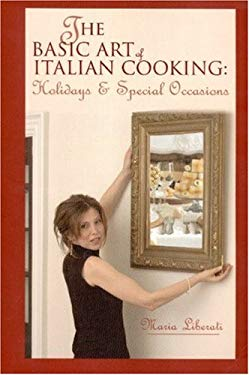 The Basic Art of Italian Cooking: Holidays & Special Occasions 9781928911029