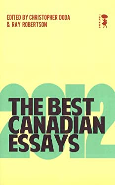 The Best Canadian Essays 2012 9781926639567