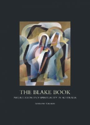 The Blake Book: Art, Religion and Spirituality in Australia 9781921394737