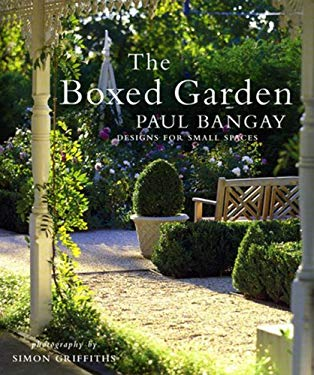 The Boxed Garden: Designs for Small Spaces 9781920989699