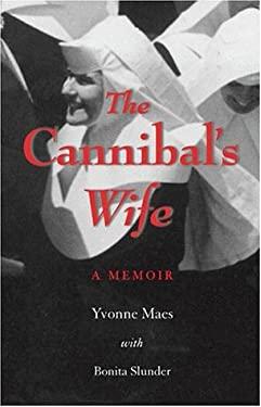 The Cannibal's Wife: A Memoir 9781928746034