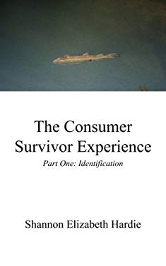 The Consumer Survivor Experience 9781926582382