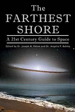 The Farthest Shore: A 21st Century Guide to Space 9781926592077