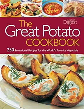The Great Potato Cookbook: 250 Sensational Recipes for the World's Favourite Vegetable 9781921569135