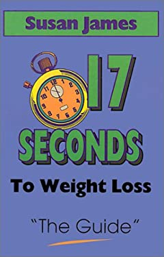 The Guide: 17 Seconds to Weight Loss 9781929072798