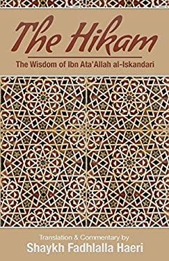 The Hikam: The Wisdom of Ibn Ata'allah Al-Iskandari