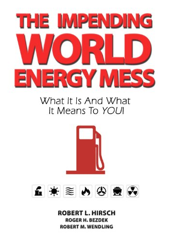 The Impending World Energy Mess: What It Is and What It Means to You! 9781926837116