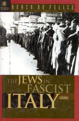 The Jews in Fascist Italy: A History 9781929631018