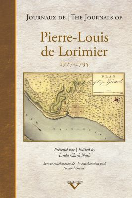 The Journals of Pierre-Louis de Lorimier 1777-1795 9781926824574
