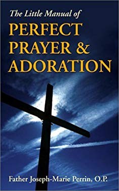 The Little Manual of Perfect Prayer and Adoration 9781928832584