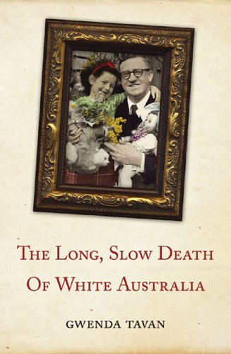 The Long, Slow Death of White Australia 9781920769468