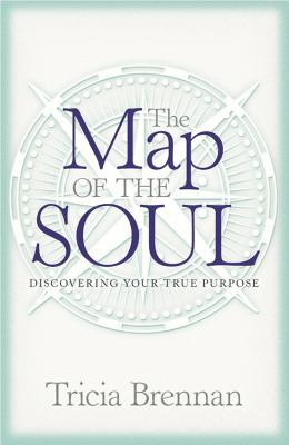 The Map of the Soul: Discovering Your True Purpose 9781921295331