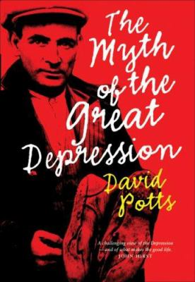 The Myth of the Great Depression 9781920769840