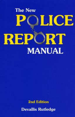 The New Police Report Manual 9781928916130