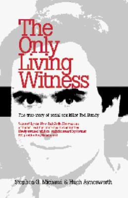 The Only Living Witness: The True Story of Serial Sex Killer Ted Bundy 9781928704119