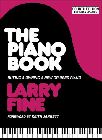 The Piano Book: Buying & Owning a New or Used Piano 9781929145010