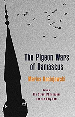 The Pigeon Wars of Damascus 9781926845029