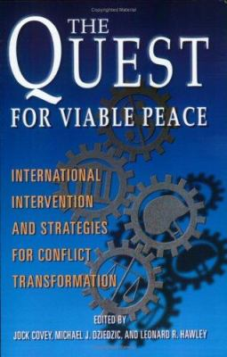 The Quest for Viable Peace: International Intervention and Strategies for Conflict Transformation 9781929223671