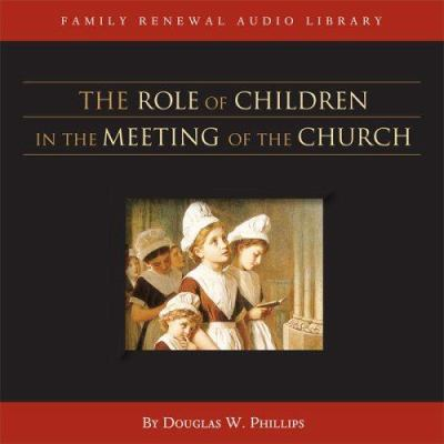 The Role of Children in the Meeting of the Church (CD) 9781929241774