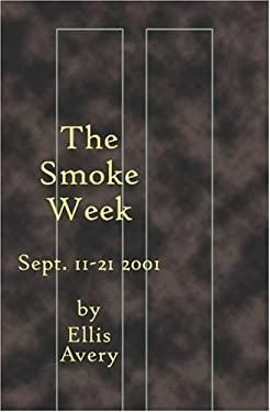 The Smoke Week: September 11-21, 2001 9781928589242